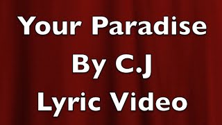 Your Paradise By C.J Fan Made Lyric Video
