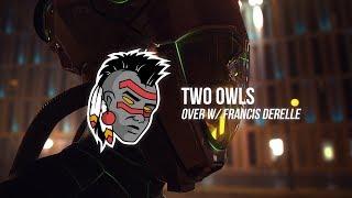TWO OWLS & Fransis Derelle - Over (feat. Parker Polhill)