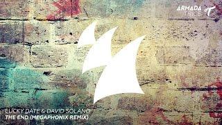 Lucky Date & David Solano - The End (Megaphonix Radio Edit)
