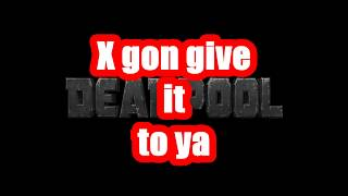 X gon give it to ya / (Lyrics)/ (DMX) / Deadpool (20th Century Fox)