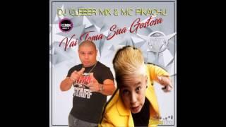 Dj-Cleber-Mix-Ft-Mc-Pikachu-Vai-Toma-Sua-Gostosa-Radio#-2017