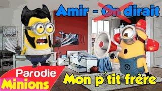 (Parodie Minions) Mon p'tit frère 😅 (de Amir - On dirait)
