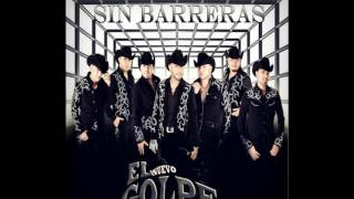 El Nuevo Golpe - He Venido A Pedirte Perdon // - Sin Barreras - // 2014