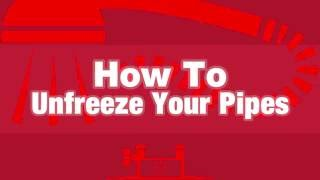 How To Unfreeze Your Pipes
