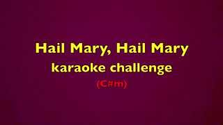 Hail Mary, Hail Mary (Karaoke-with better sound)