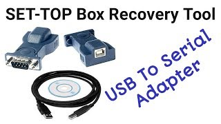 USB TO SERIAL Adapter | SET-TOP BOX RECOVERY TOOL | RS 232 |