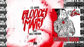Lil Wayne & Juelz Santana - Bloody Mary [#D6 Reloaded] (Official Audio)