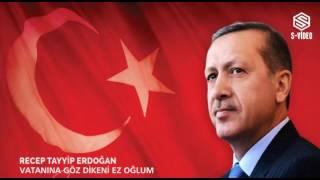 Vatanına Göz Dikenleri Ez Oğlum (Yaz Oğlum) - Recep Tayyip Erdoğan