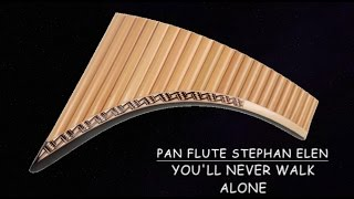You'll Never Walk Alone, played on Pan Flute by Stephan Elen, easyline