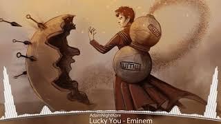 [Nightcore] Eminem - Lucky You (Kamikaze Album) *With lyrics*