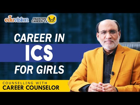 Recommended Career for girls If you choose ICS | Career Counselor - Yousuf Almas |