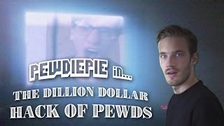 Pewdiepie - The Dillion Dollar Hack Of Pewds (Contest entry)
