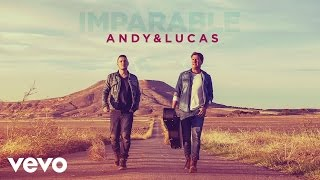 Andy & Lucas - Imparable (Audio)