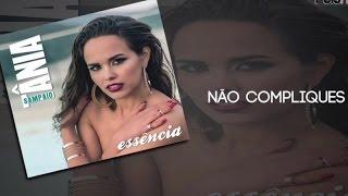 Tânia Sampaio - Não compliques
