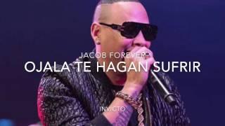 Jacob Forever - Ojala te Hagan Sufrir (Official Song)