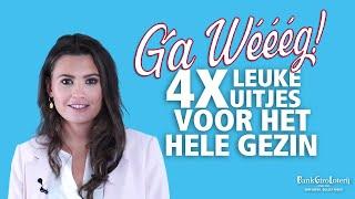 4 X UITSTAPJES VOOR HET HELE GEZIN! | #6 Ga Wééég!
