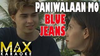 Paniwalaan Mo - Blue Jeans (Karaoke Version)