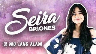 Seira Briones — 'Di Mo Lang Alam [Official Lyric Video]