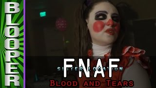"FNAF SISTER LOCATION: Bloopers from ""Blood and Tears"""