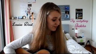 Louise Doat -  Try everything (Shakira) acoustic cover