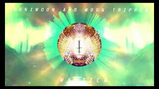 Ovnimoon and Moon Tripper - Mystica ( Out soon )