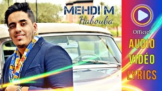 Mehdi M - HABOUBA (Exclusive Music Video & Lyrics) I مَـهْـدِي م.   حَـبُّـــوبَـة