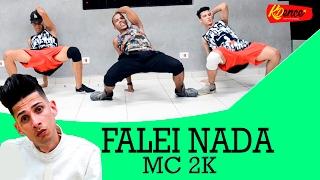 Falei Nada - MC 2K | COREOGRAFIA KDence