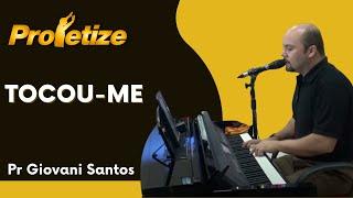 Tocou-me - Com Giovani Santos
