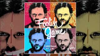 Funkerman Feat. J.W. - Foolish Game (Radio Edit) [CYFI Recordings]