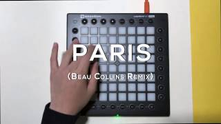 The Chainsmokers - PARIS (Beau Collins Remix)  Launchpad Cover