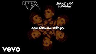 Kiesza - Sound Of A Woman (AKA Orange Remix) (Audio)