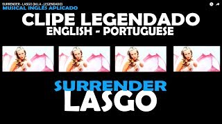 SURRENDER - LASGO (M.I.A - LEGENDADO)