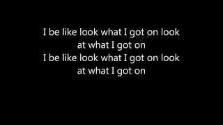 Wiz Khalifa - Look what I got on (Lyrics) - Blacc Hollywood