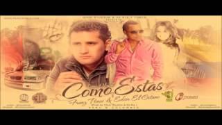 """COMO ESTAS """"REMIX"""" - Franz Ponce & Edier El Gitano (Original) ►NEW ® Reggaeton 2013◄ """"Exito © 2013"""""""