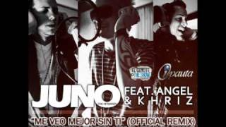 "Juno ""The Hitmaker"" Ft. Angel Y Khriz - Me Veo Mejor Sin (Official Remix)"