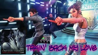 Dance Central Fanmade ''Takin' Back My Love'' By Enrique Iglesias Ft Ciara