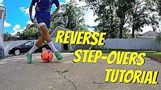 Learn Amazing Football Skills Tutorial | REVERSE STEP-OVERS