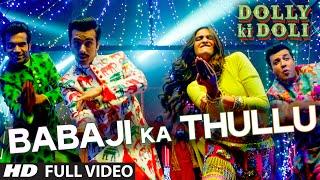 'Babaji Ka Thullu' FULL VIDEO Song | Dolly Ki Doli | T-series