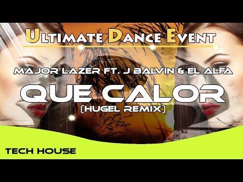 Tech-House ♫ Major Lazer ft. J Balvin & El Alfa - Que Calor (HUGEL Remix)