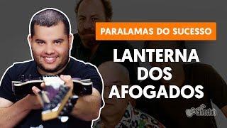 Videoaula Lanterna dos Afogados (aula de guitarra)