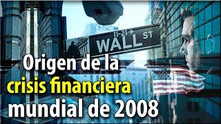 Origen de la crisis financiera mundial del 2008