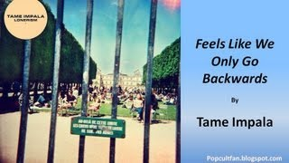 Tame Impala - Feels Like We Only Go Backwards (Lyrics)