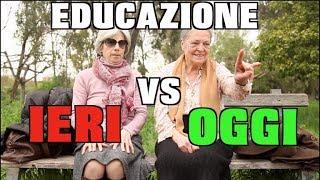 Educazione IERI vs Educazione OGGI | Super Scilla Bros