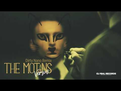 The Motans - Versus | Dirty Nano Remix