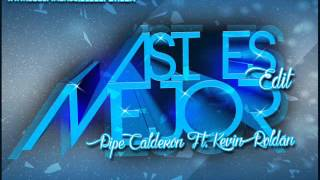Pipe Calderon Ft. Kevin Roldan - Así Es Mejor (Jose Pimba Dj Edit)