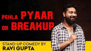Pehla Pyaar or Breakup | Stand up comedy By Ravi Gupta
