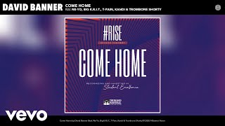 David Banner - Come Home (ft. Ne-Yo, Big K.R.I.T., T-Pain, Kandi & Trombone Shorty)