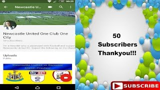 50 Subscribers Thank You!!! | Onward and Upwards #NewcastleUnitedOneClubOneCity #50subscribers