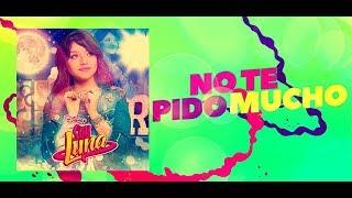 Soy Luna 2 - No Te Pido Mucho - Letra
