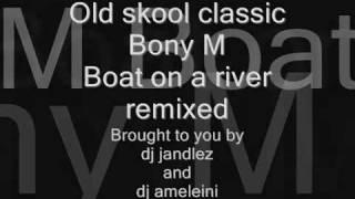 Bony M boat on a river remix dj jandlez and dj ameleini.mp4